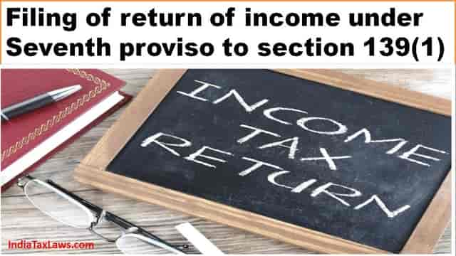 ITR under Seventh proviso to section 139(1)
