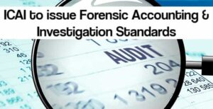 ICAI to issue Forensic Accounting & Investigation Standards