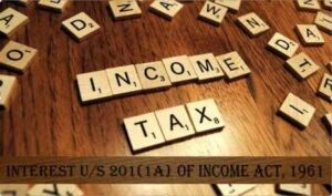 Interest u/s 201(1a) of Income Tax Axt,1961