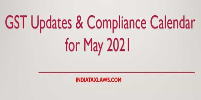GST Updates & Compliance Calendar for May 2021