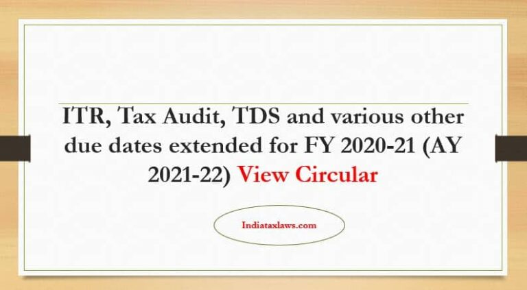 ITR, Tax Audit, TDS and various other due dates extended for FY 2020-21 AY 2021-22 COVID-19 Relaxation