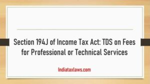 Section 194J of Income Tax Act: TDS on Fees for Professional or Technical Services